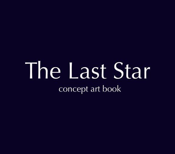 The Last Star - Concept Art Book